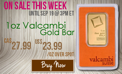 Buy your 1oz Valcambi Gold Bars at CA$27.99/oz over spot this week!